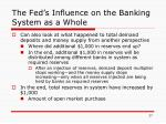 the fed s influence on the banking system as a whole