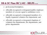 db dc plans irc 402 helps cont d