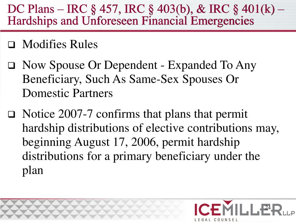 DC Plans – IRC § 457, IRC § 403(b), & IRC § 401(k) –  Hardships and Unforeseen Financial Emergencies