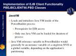 implementation of ejb client functionality pbejbclient90 pbd classes