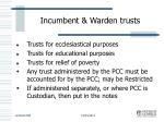 incumbent warden trusts