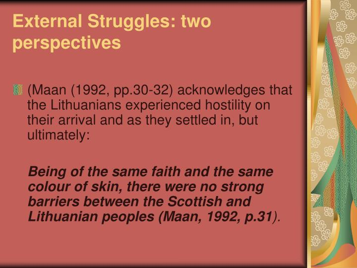External Struggles: two perspectives