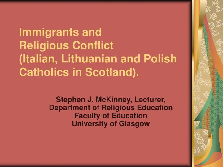 immigrants and religious conflict italian lithuanian and polish catholics in scotland n.