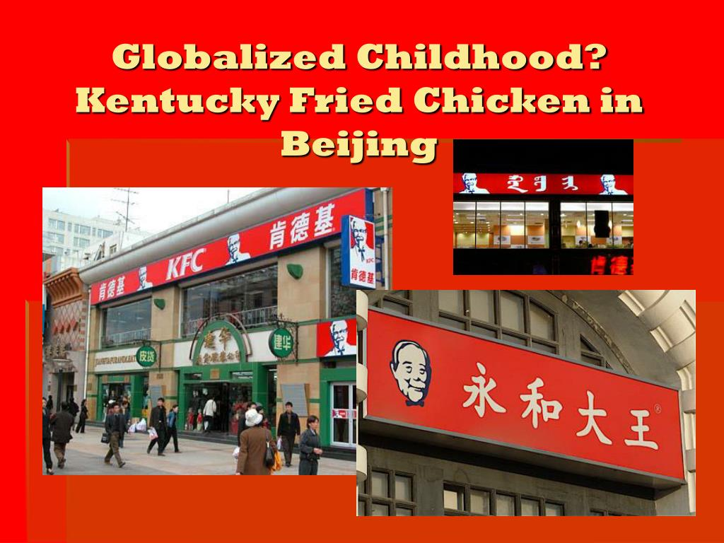 globalized childhood kentucky fried chicken in beijing l.