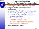concluding remarks enterprise computing interoperability