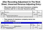 after recording adjustment in the work sheet unearned revenue adjusting entry