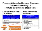 prepare a classified income statement for merchandising co multi step income statement