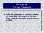 emergency alternate procedures