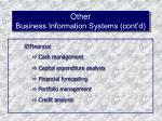 other business information systems cont d
