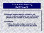 transaction processing system audit
