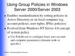 using group policies in windows server 2000 server 2003