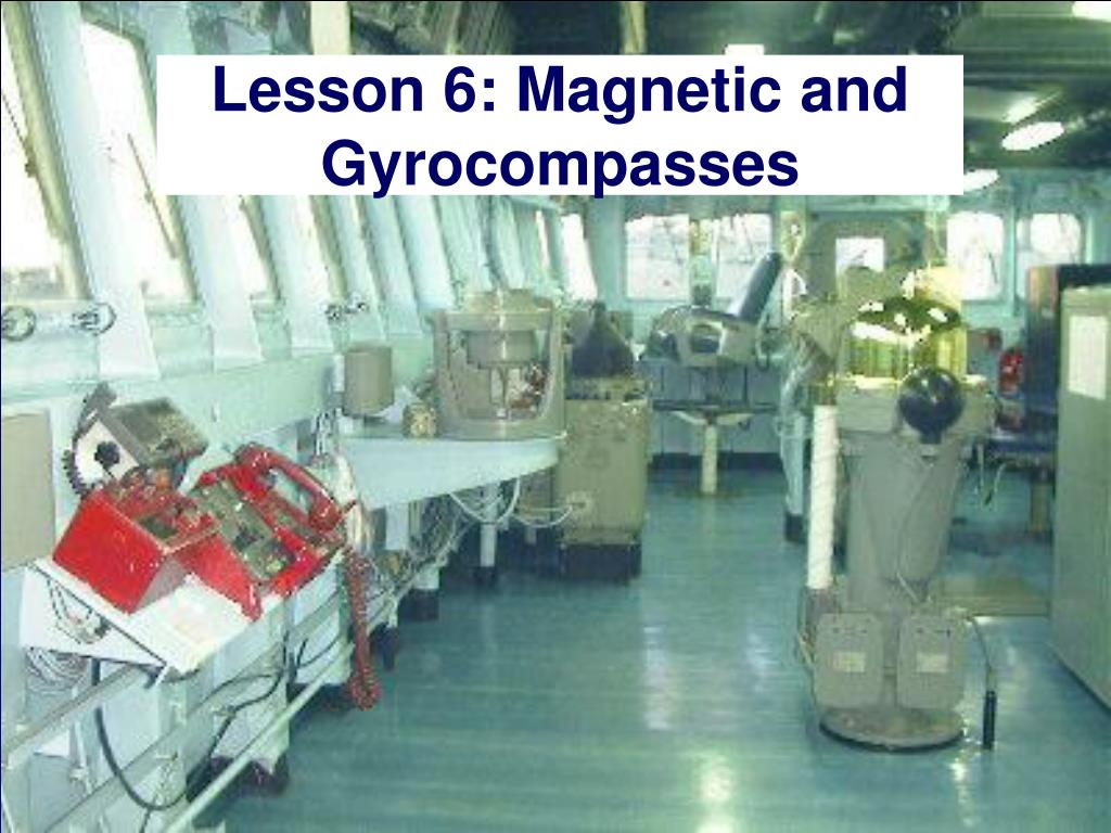 lesson 6 magnetic and gyrocompasses l.