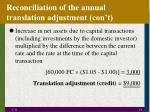reconciliation of the annual translation adjustment con t