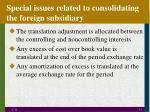 special issues related to consolidating the foreign subsidiary