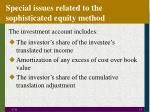 special issues related to the sophisticated equity method