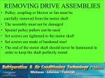 removing drive assemblies