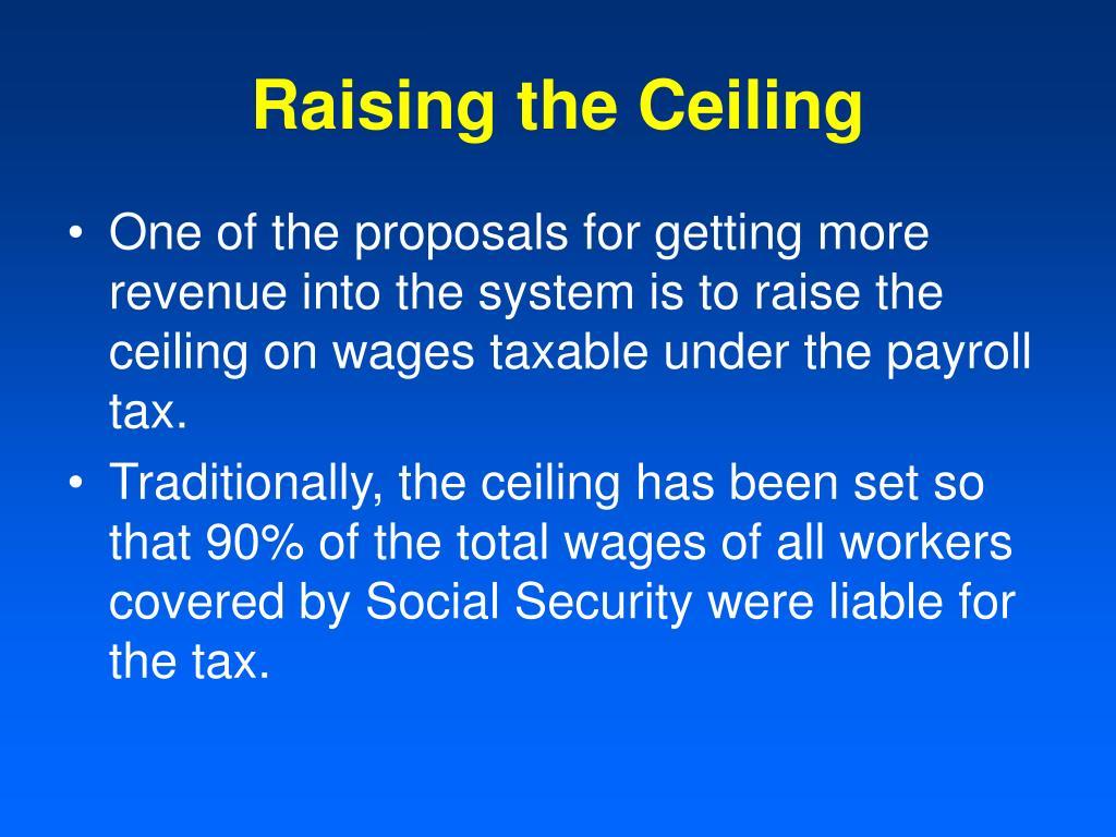 Raising the Ceiling