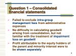 question 1 consolidated financial statements4