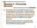 question 2 partnership accounts2