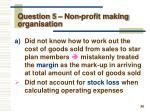 question 5 non profit making organisation1