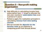 question 5 non profit making organisation2