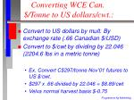 converting wce can tonne to us dollars cwt