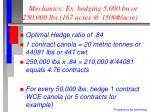 mechanics ex hedging 5 000 bu or 250 000 lbs 167 acres @ 1500 acre