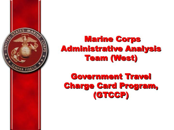 Marine corps administrative analysis team west government travel charge card program gtccp