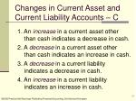 changes in current asset and current liability accounts c