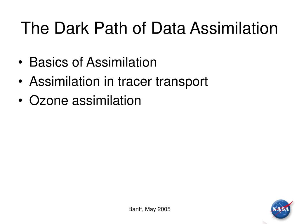 The Dark Path of Data Assimilation