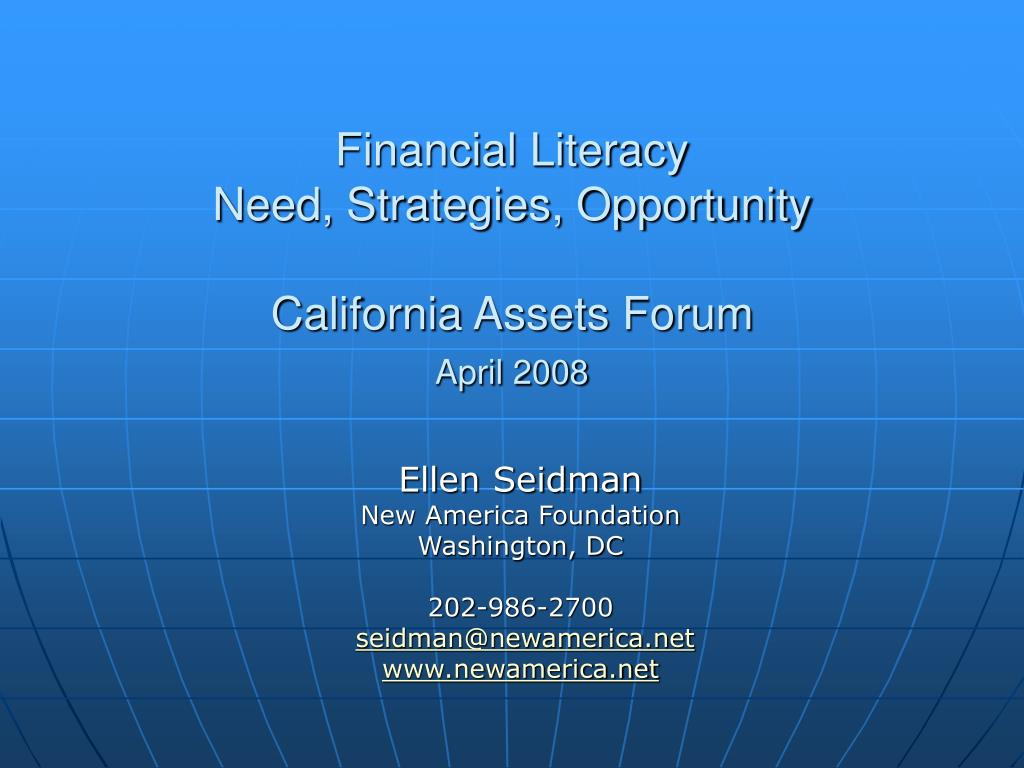 financial literacy need strategies opportunity california assets forum april 2008 l.