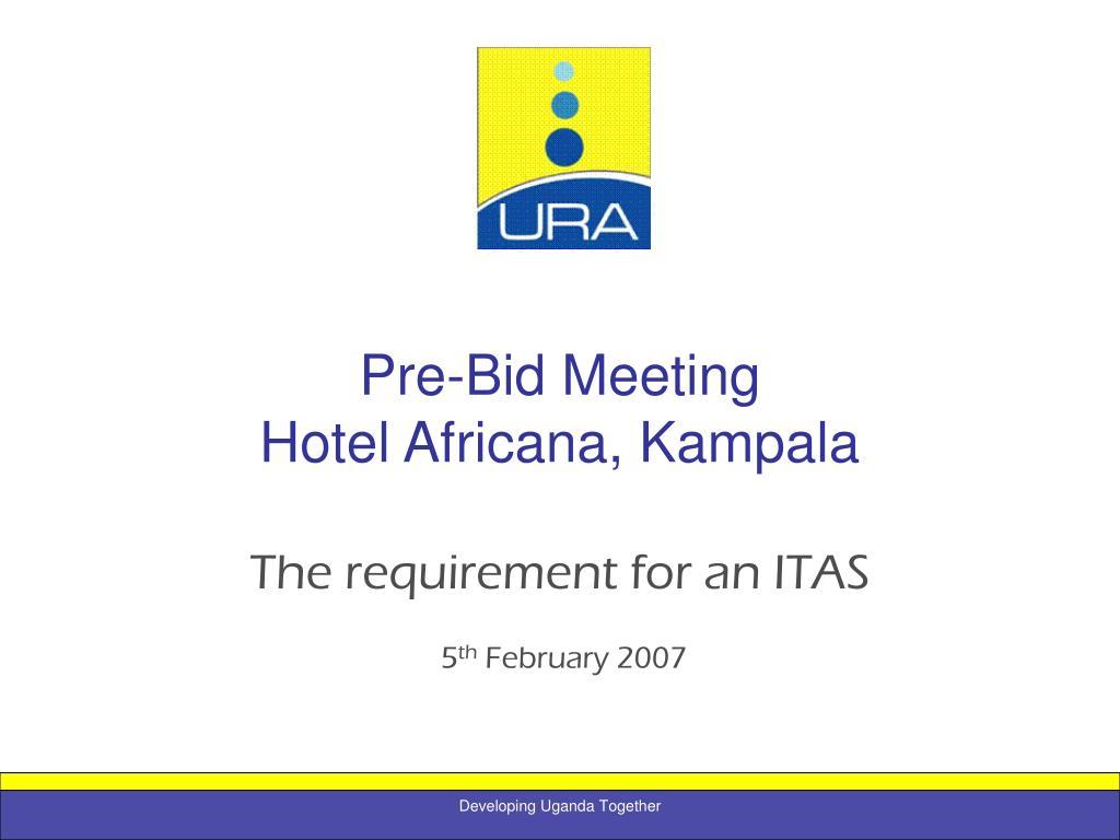 pre bid meeting hotel africana kampala l.