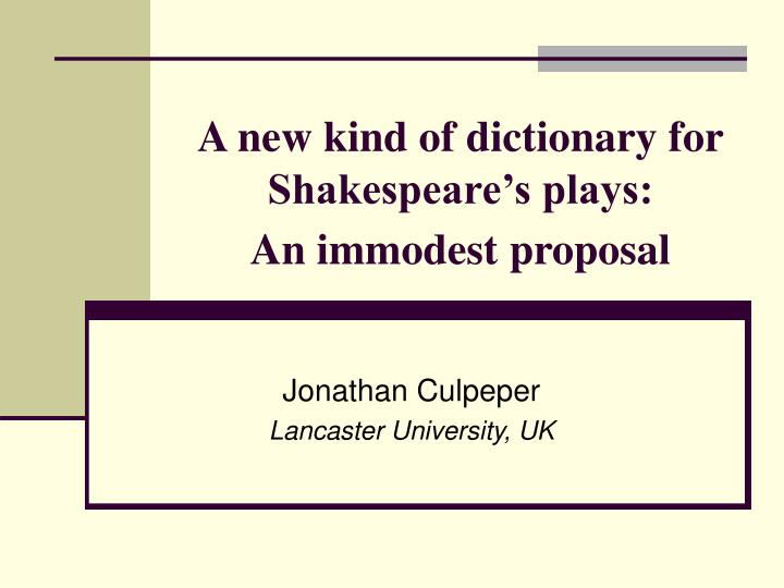 a new kind of dictionary for shakespeare s plays an immodest proposal n.
