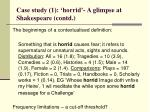 case study 1 horrid a glimpse at shakespeare contd17