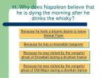 11 why does napoleon believe that he is dying the morning after he drinks the whisky