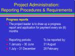 project administration reporting procedures requirements