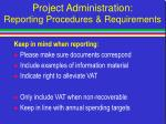 project administration reporting procedures requirements11