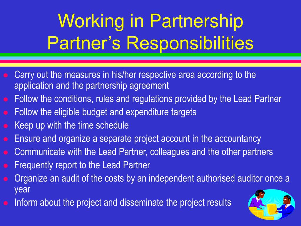Carry out the measures in his/her respective area according to the application and the partnership agreement