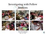 investigating with fellow students