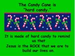the candy cane is hard candy
