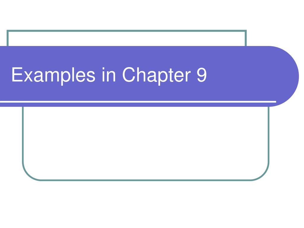examples in chapter 9 l.