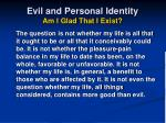 evil and personal identity am i glad that i exist22