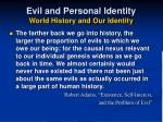 evil and personal identity world history and our identity26