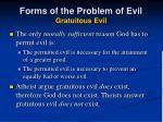 forms of the problem of evil gratuitous evil8