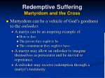 redemptive suffering martyrdom and the cross35