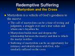 redemptive suffering martyrdom and the cross37