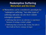 redemptive suffering martyrdom and the cross38