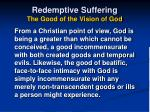 redemptive suffering the good of the vision of god42