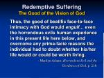 redemptive suffering the good of the vision of god43