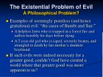 the existential problem of evil a philosophical problem18